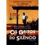 Dvd Os Gritos Do Silêncio - Vencedor 3 Oscar - Original Novo