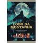 Dvd A Lenda Do Lobo Da Montanha Filme De Craig Clyde