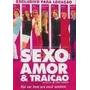 Dvd Sexo, Amor E Traição O Filme - Imperdível