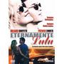 Dvd Eternamente Lulu C Patrick Swayze Novo Lacrado Original