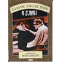 Dvd - O Zumbi - Boris Karloff - Classico Original Lacrado