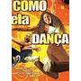 Dvd Original Do Filme Como Ela Dança ( Nina Dobrev)