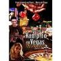 Dvd Original Do Filme Vampiro Em Vegas (tony Todd)