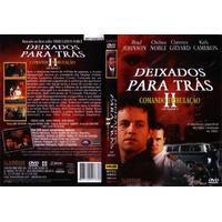 Deixados Para Trás 2 - Comando Tribulação - Dvd Original