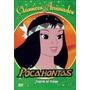Clássicos Animados: Pocahontas - Viagem No Tempo - Dvd