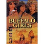 Dvd Buffalo Girls - As Últimas Pistoleiras - Leg Em Port