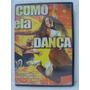 Dvd Como Ela Dança