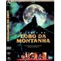 Dvd, Lenda Do Lobo Da Montanha ( Raro) - Bo Hopkins,1