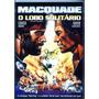 Macquade O Lobo Solitário C/ Chuck Norris Dublado - Lacrado