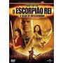 Dvd Escorpião Rei - A Saga De Um Guerreiro - Original