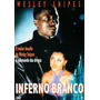 Dvd, Inferno Branco - Wesley Snipes, Submundo Cruel, Drogas