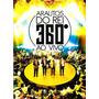 Dvd + Cd Arautos Do Rei 360 Ao Vivo - Gravadora Novo Tempo
