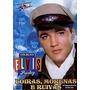 Loiras, Morenas E Ruivas - Coleção Elvis Presley Dvd