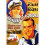 Dvd - Nas Águas Da Esquadra - Fred Astaire & Ginger Rogers