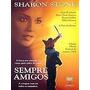 Dvd Sempre Amigos Sharon Stone Rarissimo