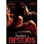 Dvd Original Do Filme Sonhos E Desejos (mel Lisboa)