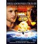 Deixados Para Trás 3 - Dvd Original, Novo E Lacrado