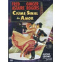 Dvd - Ciúme Sinal De Amor - Fred Astaire/ Ginger Rogers- Lac
