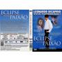 Dvd Lacrado Eclipse De Uma Paixao Com Leonardo Dicaprio