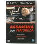 Dvd Assassina Por Natureza - Daryl Hannah - Lacrado - Novo