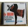 Cd- En Bolero- Românticos De Cuba- Original - Frete Gratis