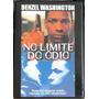 Filme Dvd Original No Limite Do Ódio Denzel Washinton Usado