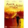 Amor Alem Da Vida - Romance - Dvd Original Novo Lacrado