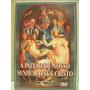 Dvd A Paixao De Nosso Senhor Jesus Cristo/ Orig/usado