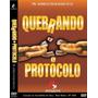 Filme Dvd Usado Quebrando O Protocolo Pastor Marco Feliciano