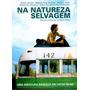 Dvd Na Natureza Selvagem ( Into The Wil) Original E Lacrado