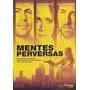 Mentes Perversas Dvd Original