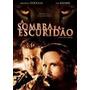 Dvd A Sombra E A Escuridão - Original