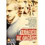 Dvd Tráfico De Órgãos (semi Novo)