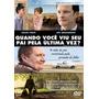 Dvd Quando Você Viu Seu Pai Pela Última Vez, Colim Firth
