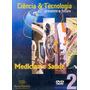 Dvd Ciencia E Tecnologia Volume 2 Medicina E Saude