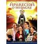 Dvd Aparecida O Milagre Murilo Rosa Jonatas Faro Frete Grat*