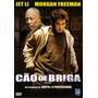 Dvd Cão De Briga - Morgan Freeman- Original - Novo - Lacrado