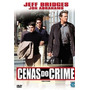 Dvd Cenas Do Crime - Jeff Bridges - Novo Original Lacrado