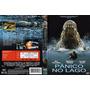 Pânico No Lago Dvd Original Novo.