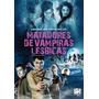 Dvd Matadores De Vampiras Lésbicas (semi Novo)