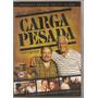 Dvd Carga Pesada / Da Série Da Globo - Novo E Lacrado