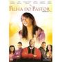 Filme Filha Do Pastor - Dvd Original, Novo E Lacrado