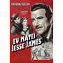 Dvd Eu Matei Jesse James (1949) Preston Foster