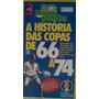 Vhs A Historia Das Copas De 66 A 74 Video Coleçao Isto E 3