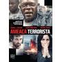 Ameaca Terrorista Dvd Original