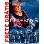 Dvd Os Cowboys John Wayne - Lacrado - Frete Grátis