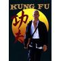 Kung Fu Série Em Dvd + Kung Fu A Lenda Continua