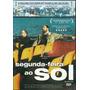 Dvd Lacrado Segunda Feira Ao Sol Filme De Fernando Leon De A