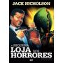 Dvd A Pequena Loja Dos Horrores - Jack Nicholson - Lacrado