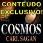 Série Cosmos Carl Sagan + Conteúdo Exclusivo + Atualizações